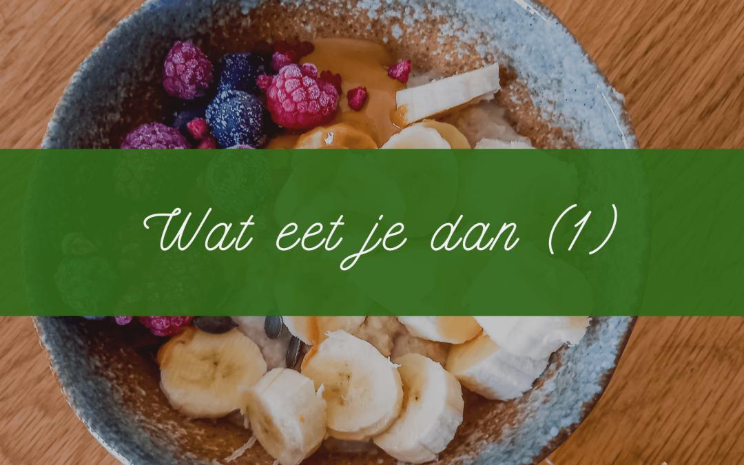 Eetdagboek: wat eet je dan? (1)