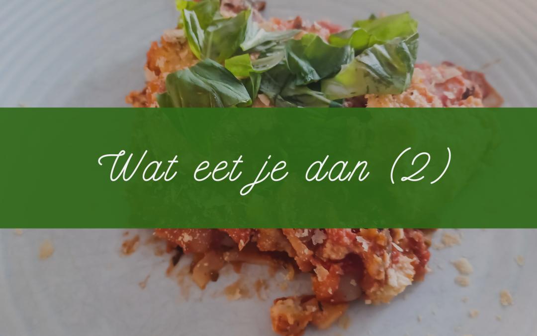 Eetdagboek: wat eet je dan (2)